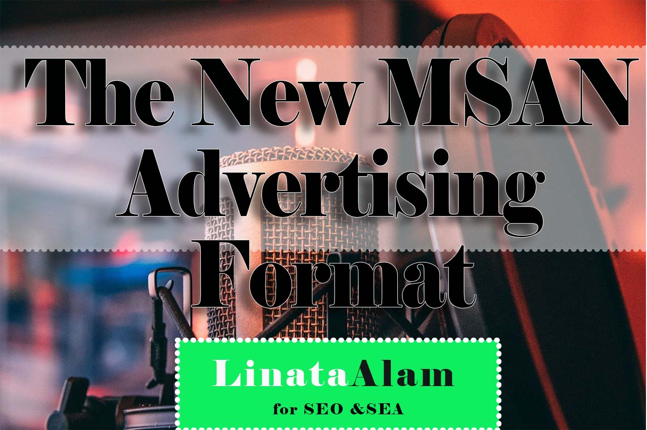 The New MSAN Advertising Format: Exciting Opportunities, Interesting Reach?