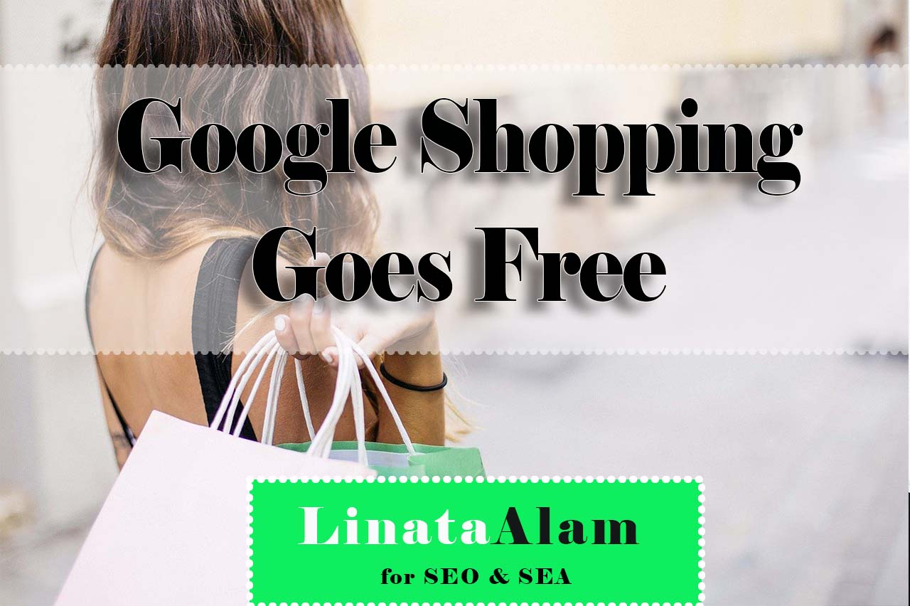 Google Shopping Goes Free – What Does It Mean for Online Shops?