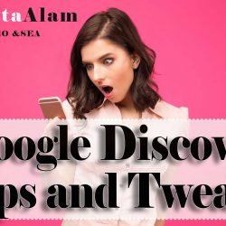 Google Discover Tips and Tweaks