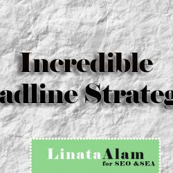 7 Incredible Headline Strategies You Need to Make Content Really Effective